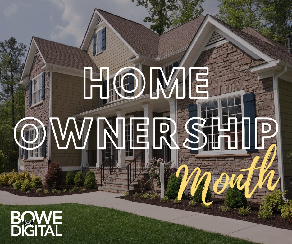 Happy (Last Day of) Homeownership Month from Bowe Digital
